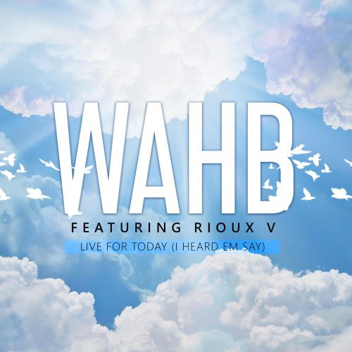 WAHB-Live-For-Today-single